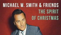 The Spirit of Christmas - Michael W. Smith & Friends