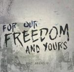 FOR OUR FREEDOM AND YOURS (CD)