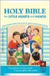 HOLY BIBLE FOR LITTLE HEARTS AND HANDS