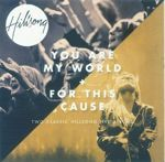 YOU ARE MY WORLD+ FOR THIS CAUSE (2CD)