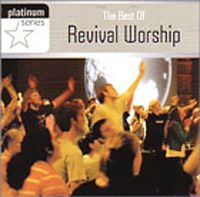 THE BEST OF REVIVAL WORSHIP - PLATINUM SERIES  (CD)