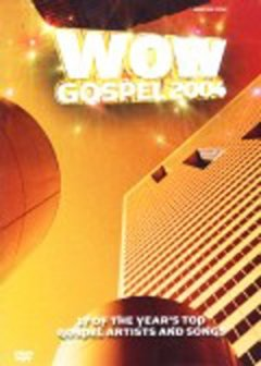 WOW GOSPEL 2004 - 17 of The Year's Top Gospel Artists And Songs  (DVD)